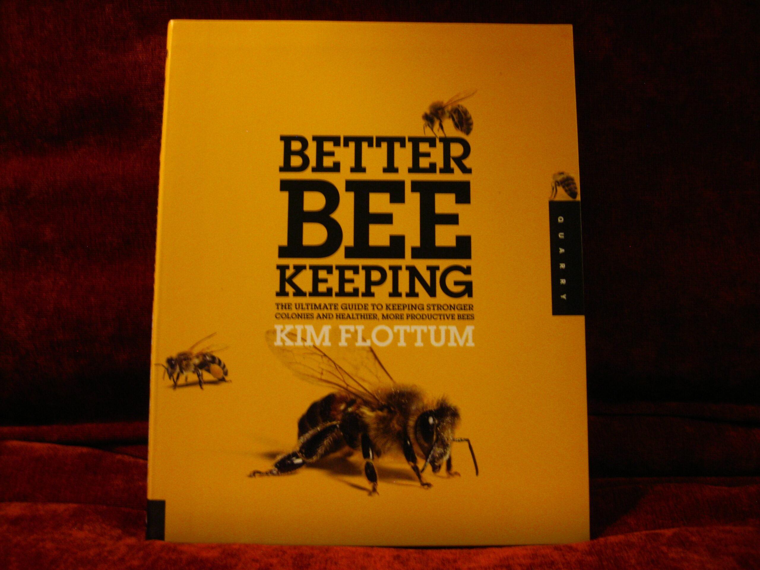 Better Beekeeping by Kim Flottum